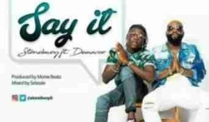 StoneBwoy - Say It Ft. Demarco